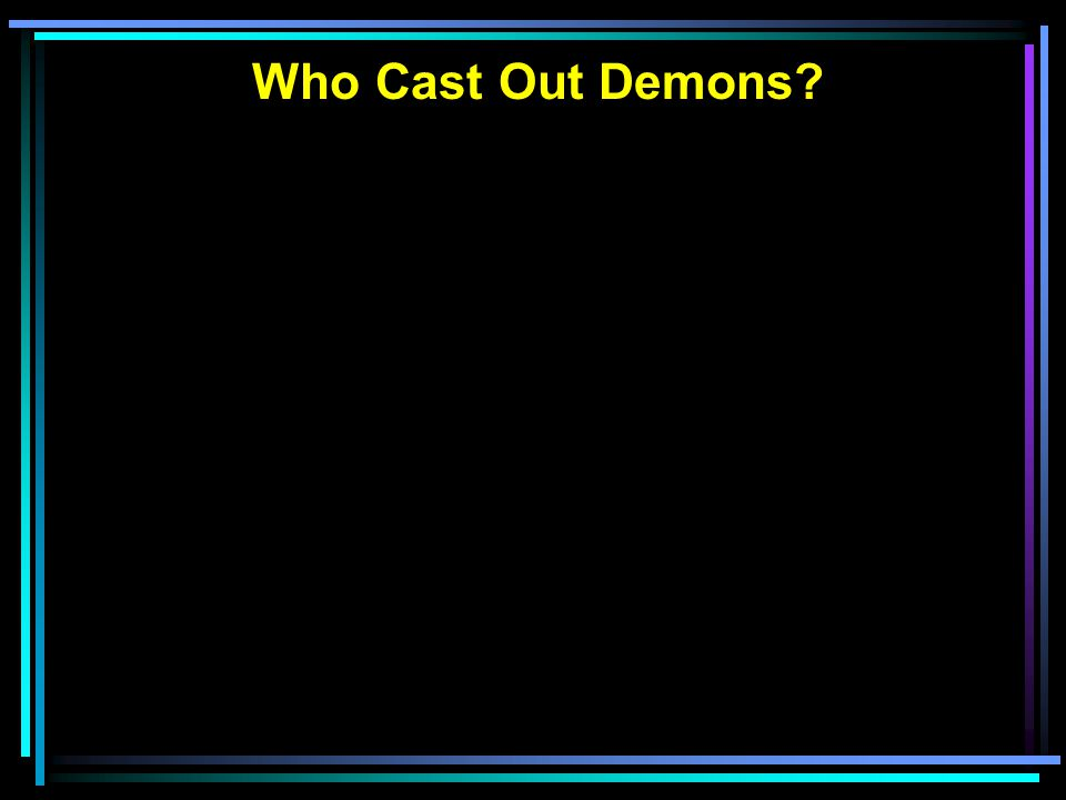 Who Cast Out Demons?
