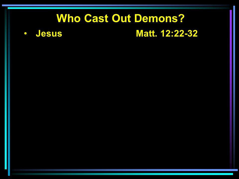 Jesus Matt. 12:22-32