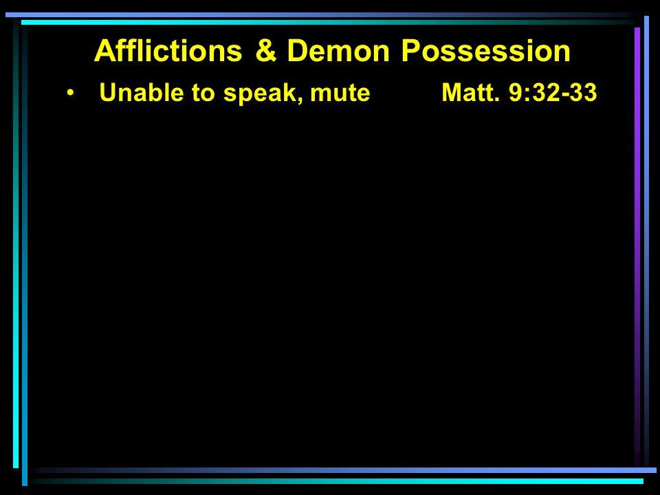 Unable to speak, muteMatt. 9:32-33