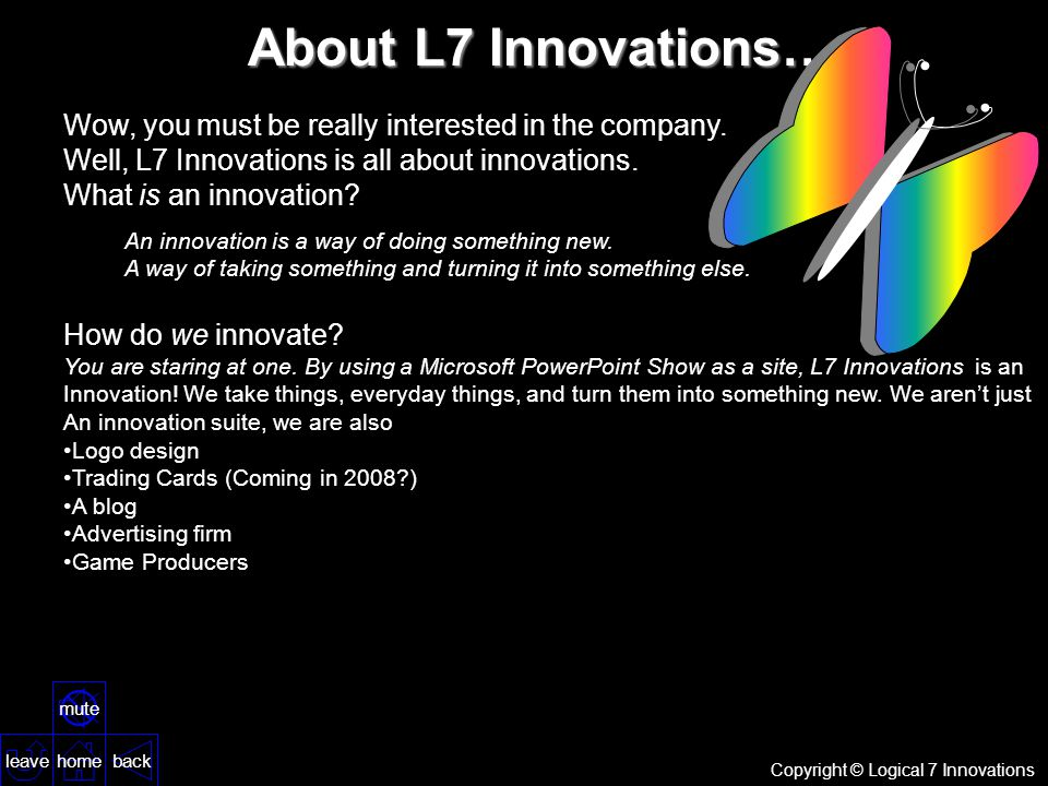 Copyright © Logical 7 Innovations leaveback home mute About L7 Innovations… Wow, you must be really interested in the company.