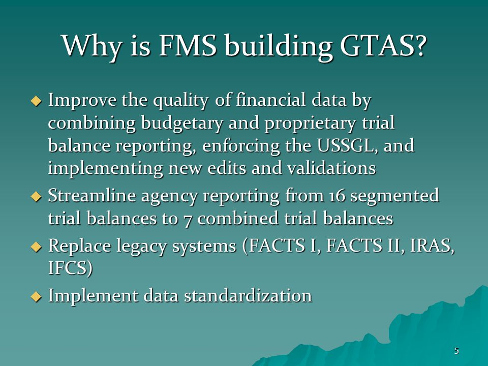 5 Why is FMS building GTAS.