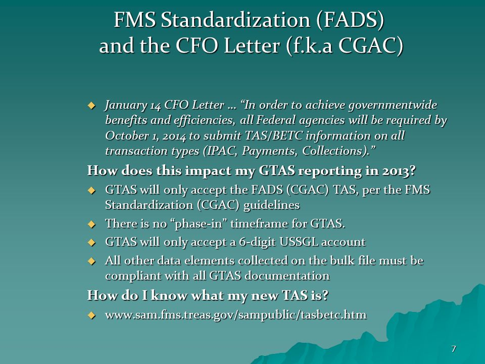 """7 FMS Standardization (FADS) and the CFO Letter (f.k.a CGAC)  January 14 CFO Letter … """"In order to achieve governmentwide benefits and efficiencies,"""