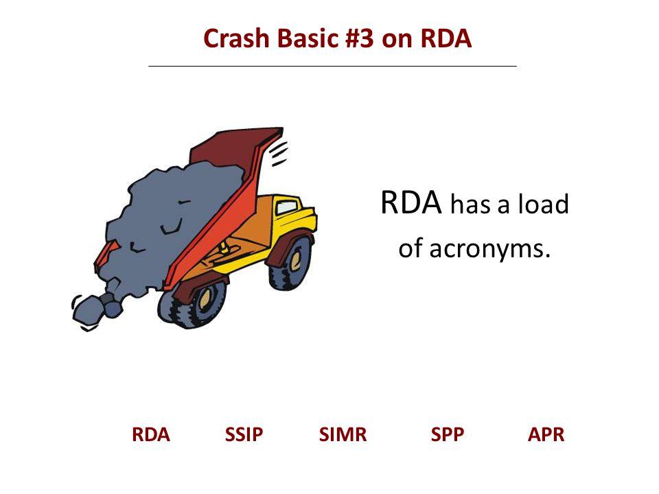 Crash Basic #3 on RDA RDA has a load of acronyms. RDASSIPSIMRSPPAPR