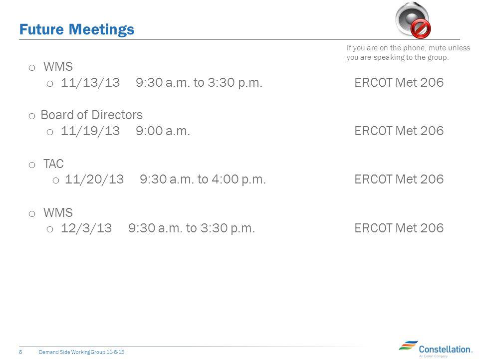 Future Meetings o WMS o 11/13/13 9:30 a.m.