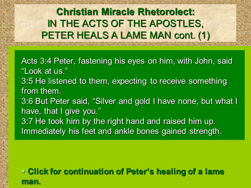 Christian Miracle Rhetorolect: IN THE ACTS OF THE APOSTLES, PETER HEALS A LAME MAN cont.