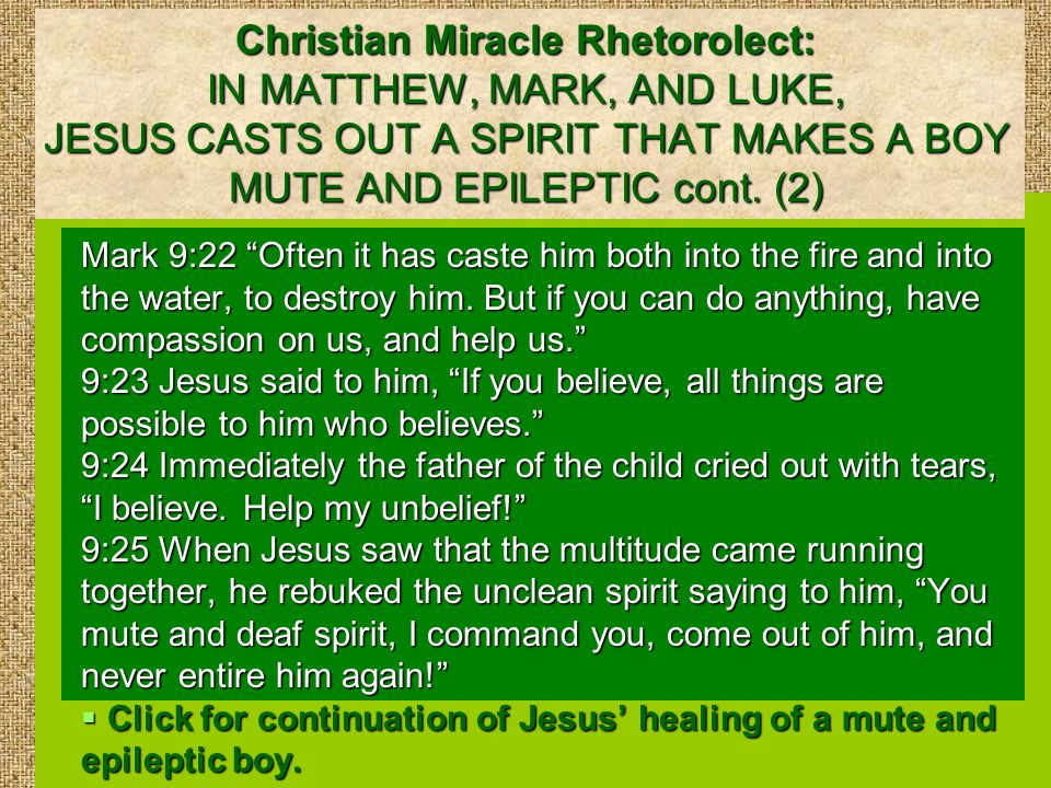 Christian Miracle Rhetorolect: IN MATTHEW, MARK, AND LUKE, JESUS CASTS OUT A SPIRIT THAT MAKES A BOY MUTE AND EPILEPTIC cont.