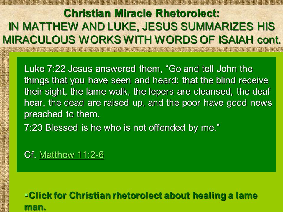Christian Miracle Rhetorolect: IN MATTHEW AND LUKE, JESUS SUMMARIZES HIS MIRACULOUS WORKS WITH WORDS OF ISAIAH cont.