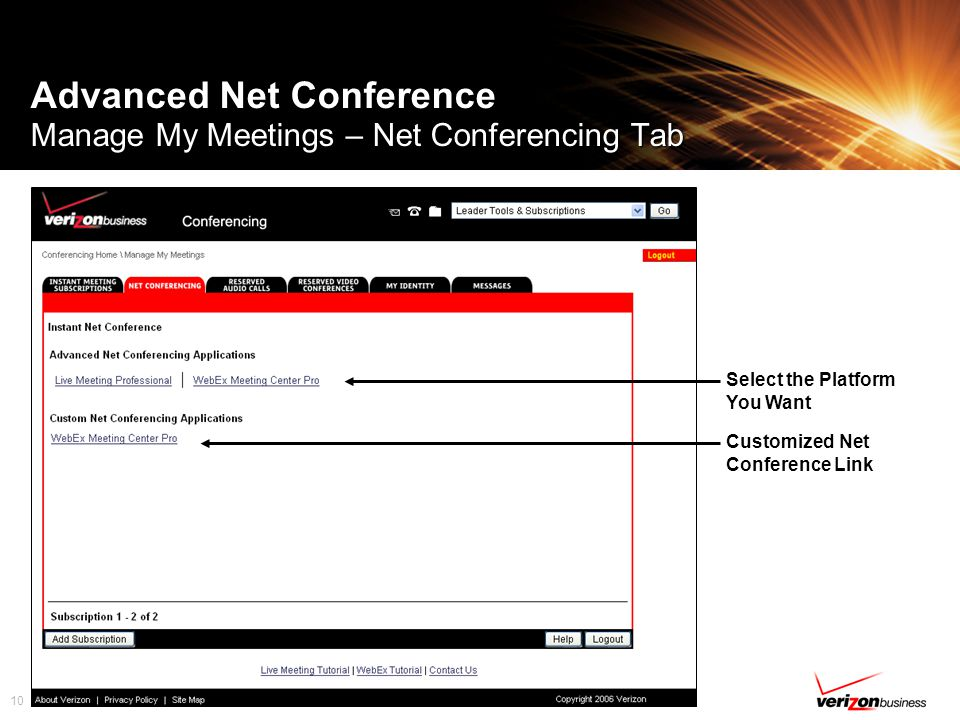 10 Advanced Net Conference Manage My Meetings – Net Conferencing Tab Customized Net Conference Link Select the Platform You Want