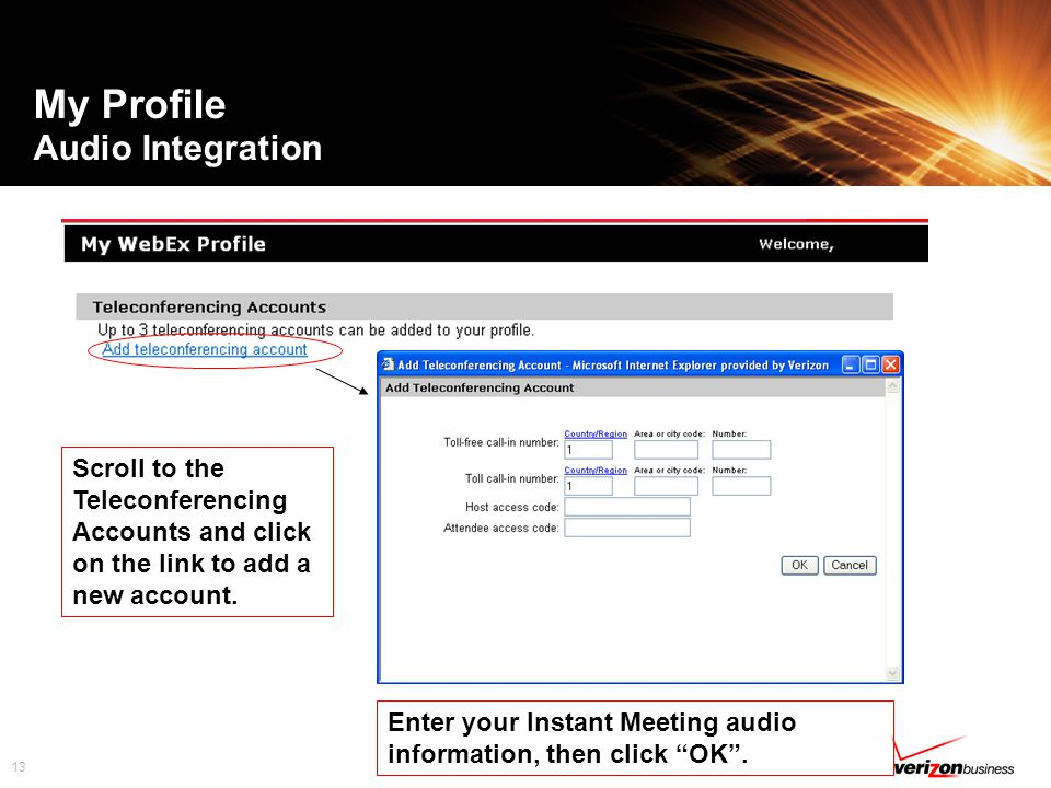 13 My Profile Audio Integration Scroll to the Teleconferencing Accounts and click on the link to add a new account.
