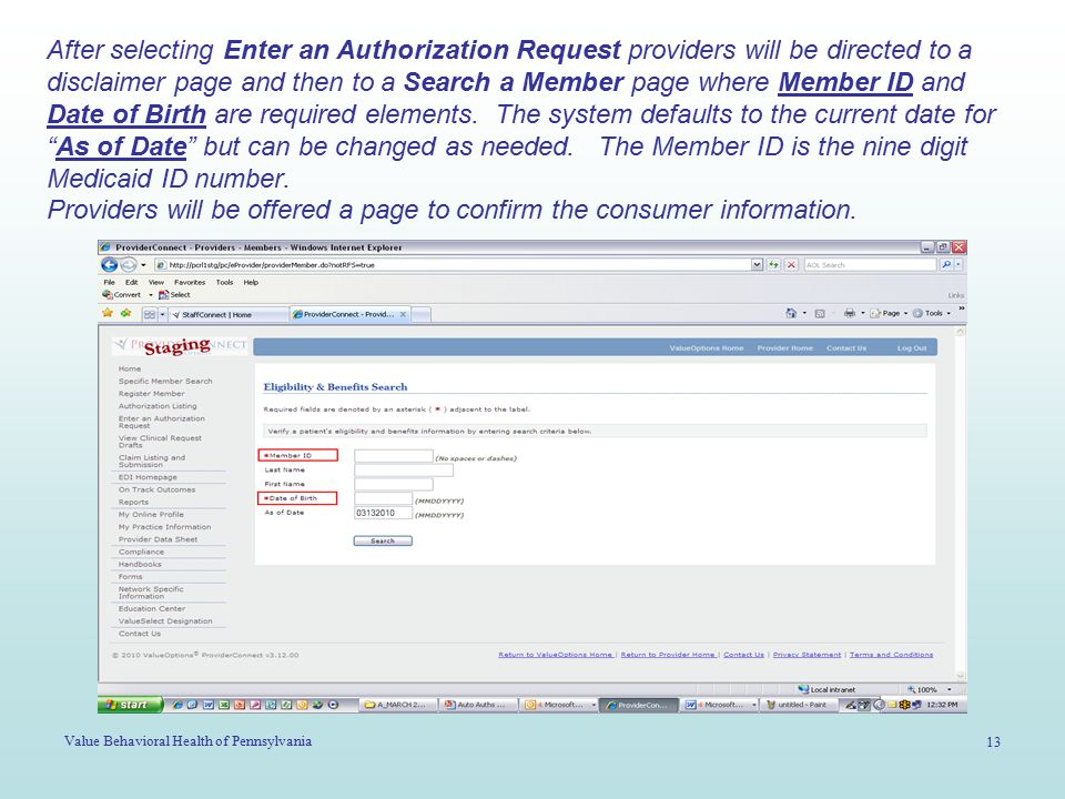 Value Behavioral Health of Pennsylvania 13 After selecting Enter an Authorization Request providers will be directed to a disclaimer page and then to