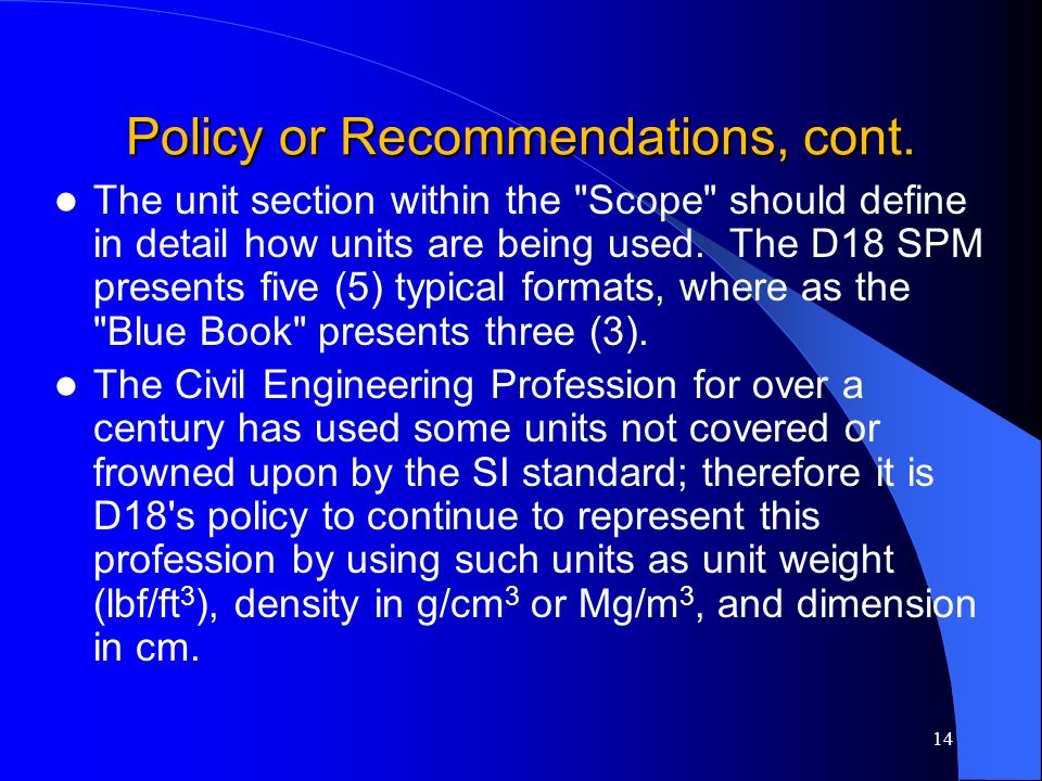 Policy or Recommendations, cont. The unit section within the