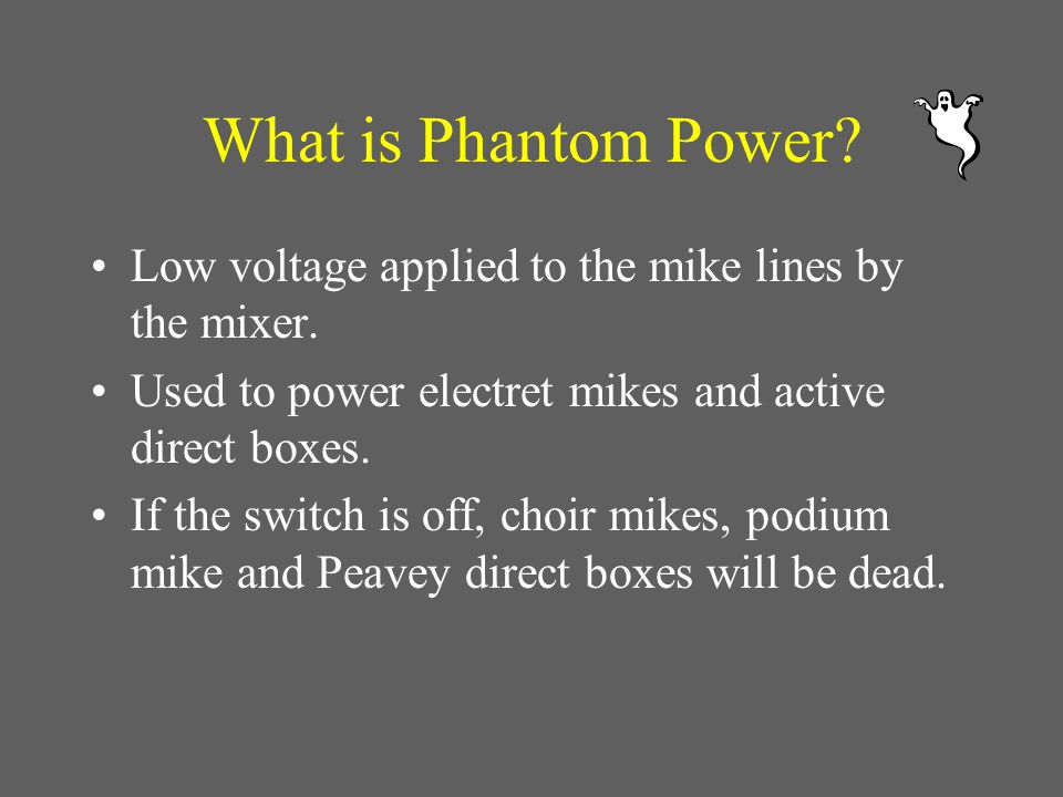TWO IMPORTANT SWITCHES Master PowerPhantom Power Both must be on at all times.