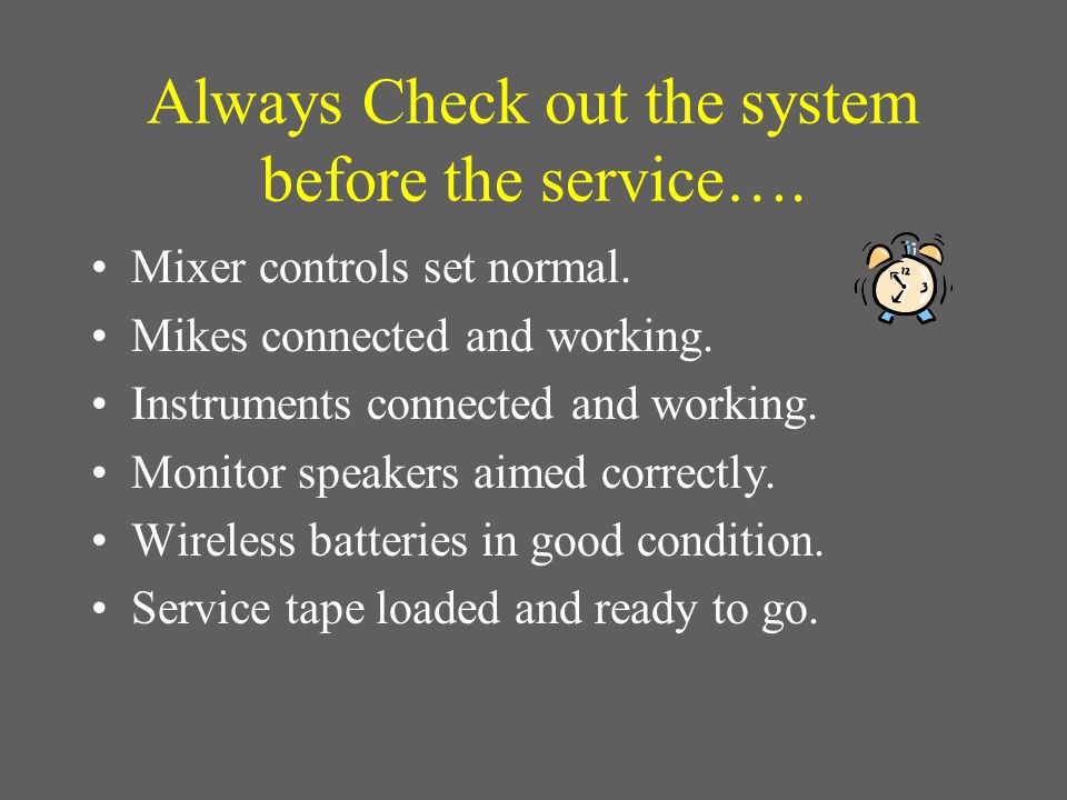 Always Check out the system before the service….Mixer controls set normal.