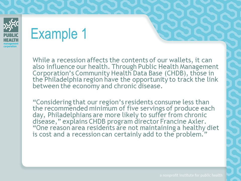 Example 1 While a recession affects the contents of our wallets, it can also influence our health.