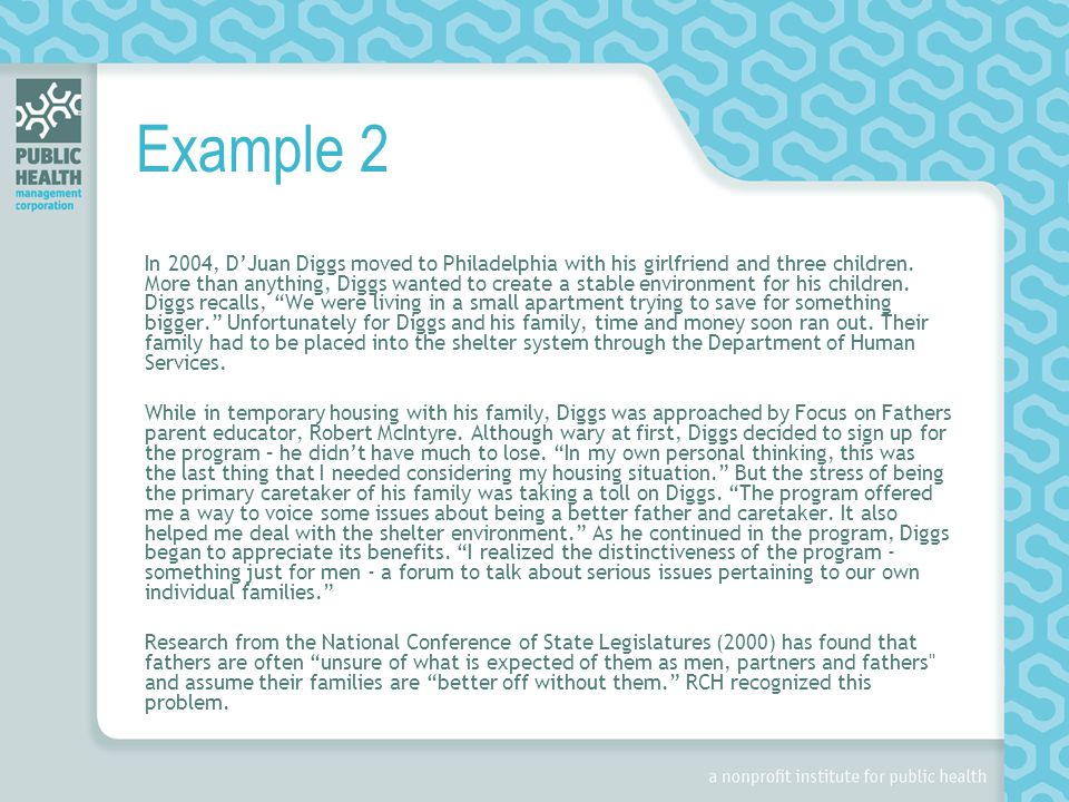 Example 2 In 2004, D'Juan Diggs moved to Philadelphia with his girlfriend and three children. More than anything, Diggs wanted to create a stable envi