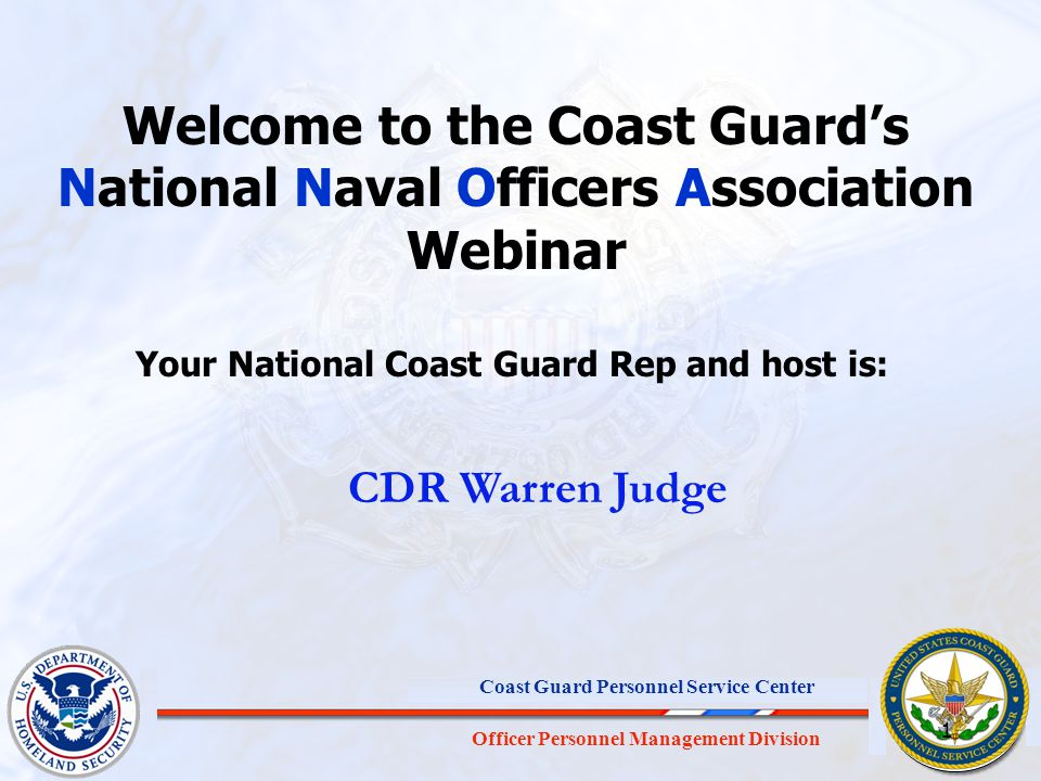 Officer Personnel Management Division Coast Guard Personnel Service Center Welcome to the Coast Guard's National Naval Officers Association Webinar CD