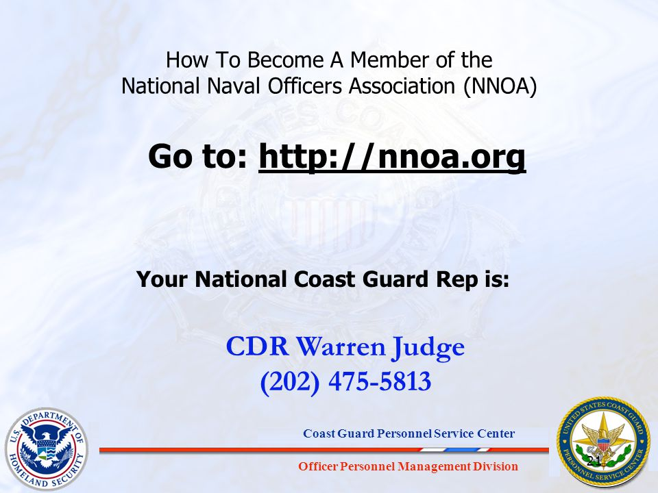 Officer Personnel Management Division Coast Guard Personnel Service Center Go to: http://nnoa.orghttp://nnoa.org CDR Warren Judge (202) 475-5813 How T