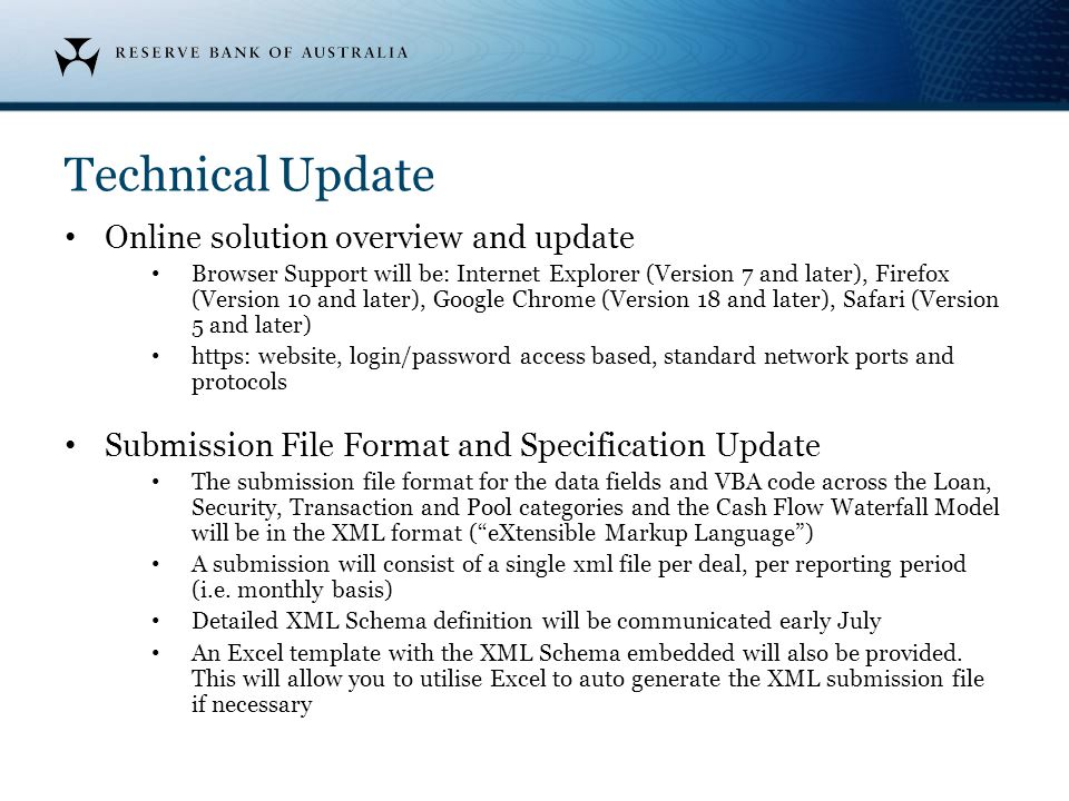 Technical Update Online solution overview and update Browser Support will be: Internet Explorer (Version 7 and later), Firefox (Version 10 and later),