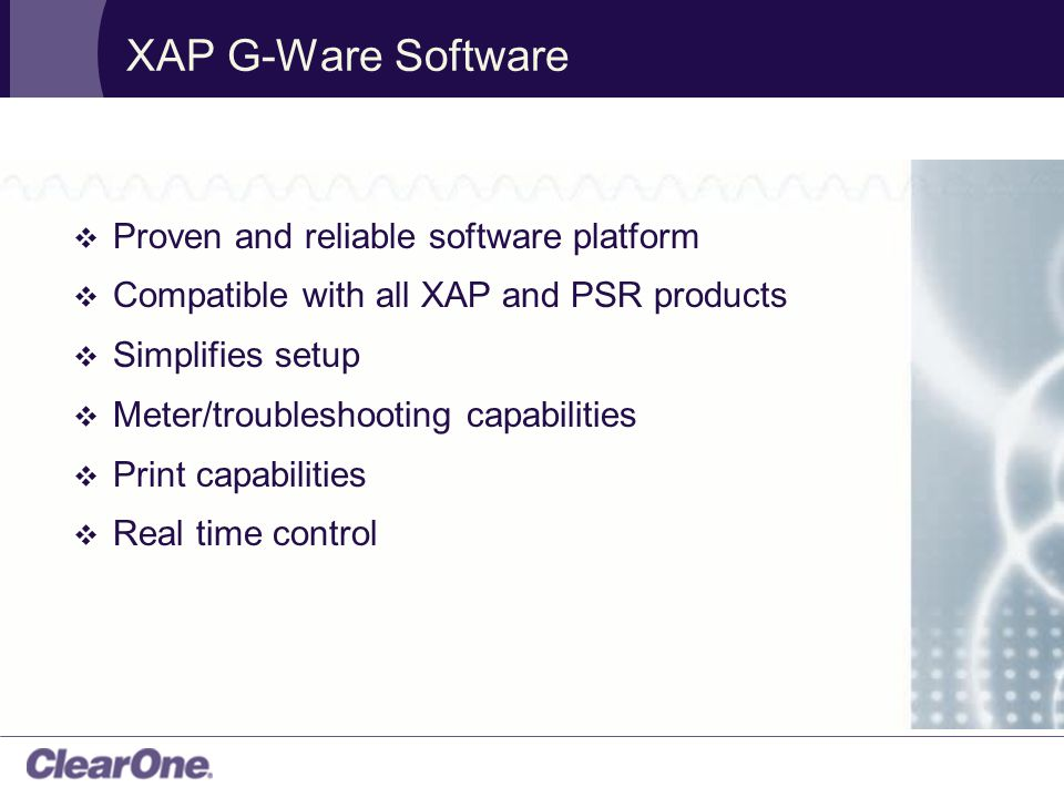  Proven and reliable software platform  Compatible with all XAP and PSR products  Simplifies setup  Meter/troubleshooting capabilities  Print capabilities  Real time control XAP G-Ware Software