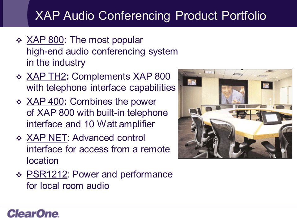 XAP Products Maximize Audio Performance  Gentner ® Distributed Echo Cancellation ® for natural sounding conversations  Noise cancellation technology to filter ambient noise and produce cleaner transmitted audio  Automatic microphone mixers for greater mic control  Routing matrix for easier setup and control  EQs and filters for enhanced sound