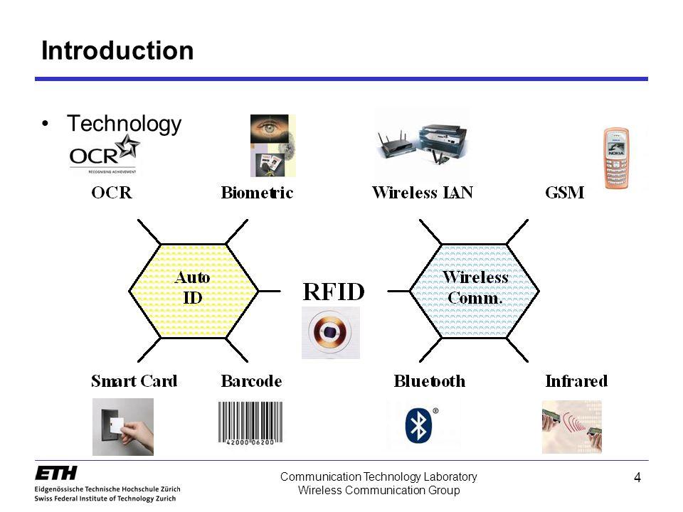 4 Communication Technology Laboratory Wireless Communication Group Introduction Technology
