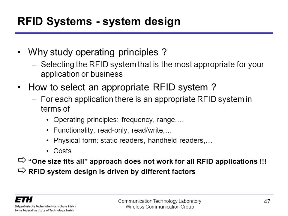 47 Communication Technology Laboratory Wireless Communication Group RFID Systems - system design Why study operating principles .