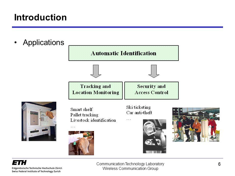 6 Communication Technology Laboratory Wireless Communication Group Introduction Applications