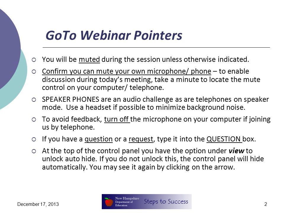2 GoTo Webinar Pointers  You will be muted during the session unless otherwise indicated.  Confirm you can mute your own microphone/ phone – to enab