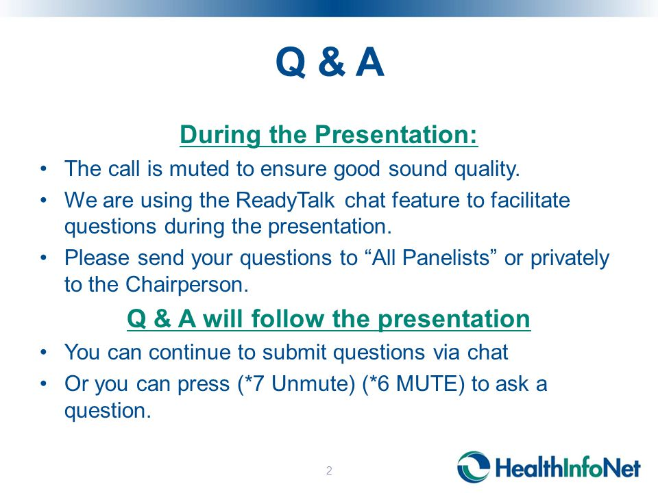 Q & A During the Presentation: The call is muted to ensure good sound quality.