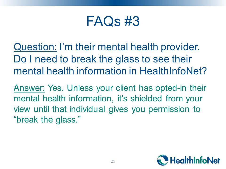 FAQs #3 Question: I'm their mental health provider.