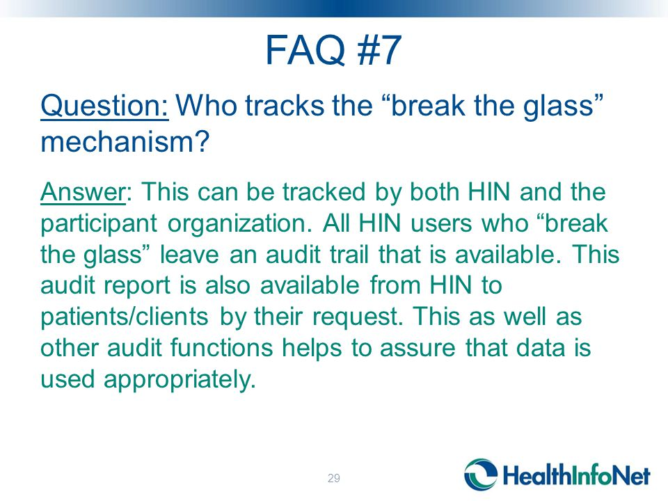 FAQ #7 Question: Who tracks the break the glass mechanism.
