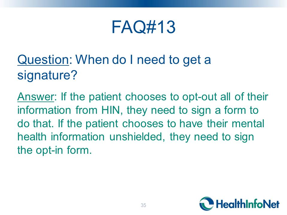 FAQ#13 Question: When do I need to get a signature.