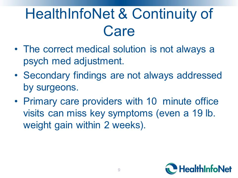 HealthInfoNet & Continuity of Care The correct medical solution is not always a psych med adjustment.