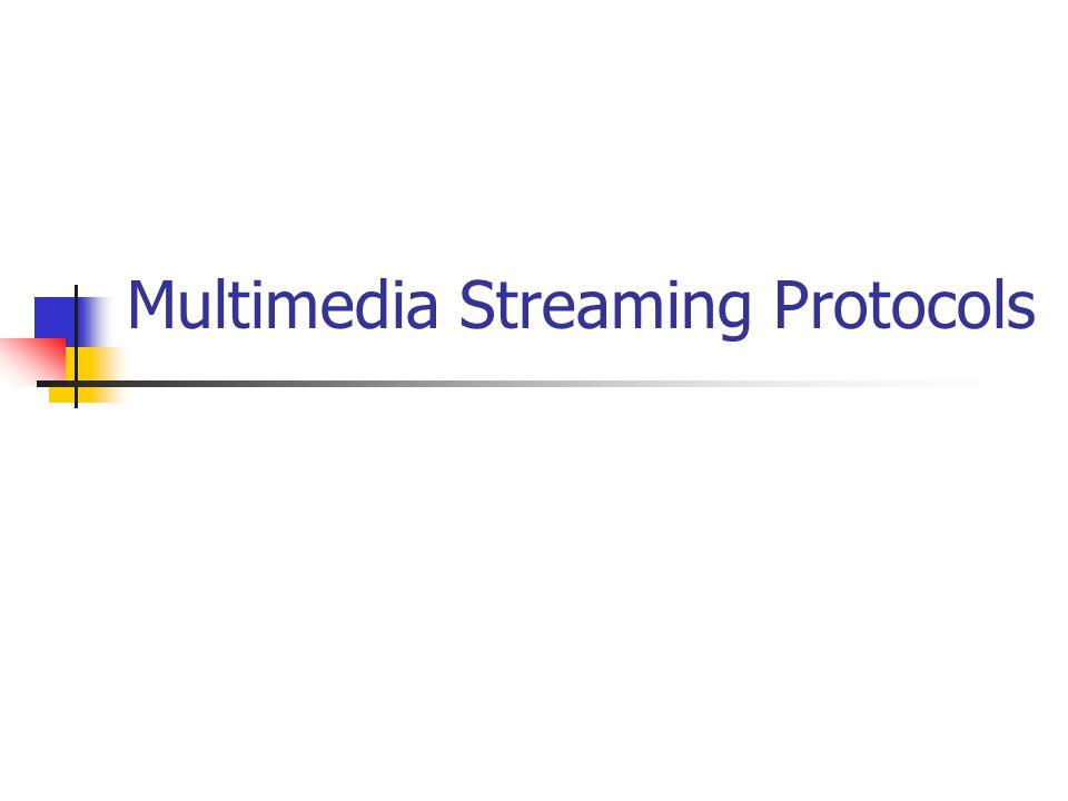 Multimedia Streaming Protocols