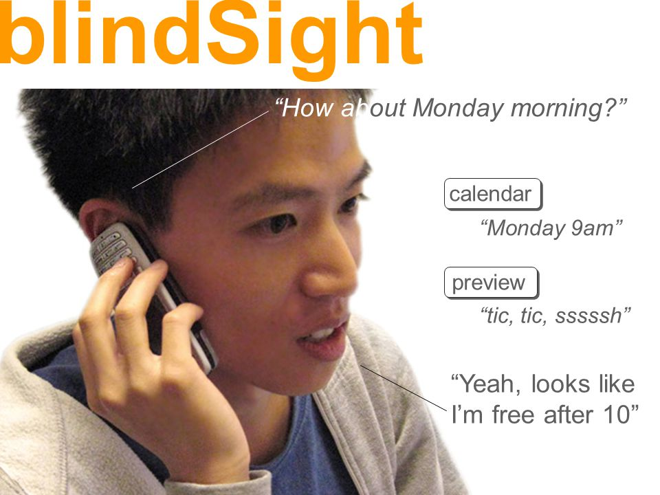 calendar preview Monday 9am tic, tic, sssssh How about Monday morning Yeah, looks like I'm free after 10 blindSight