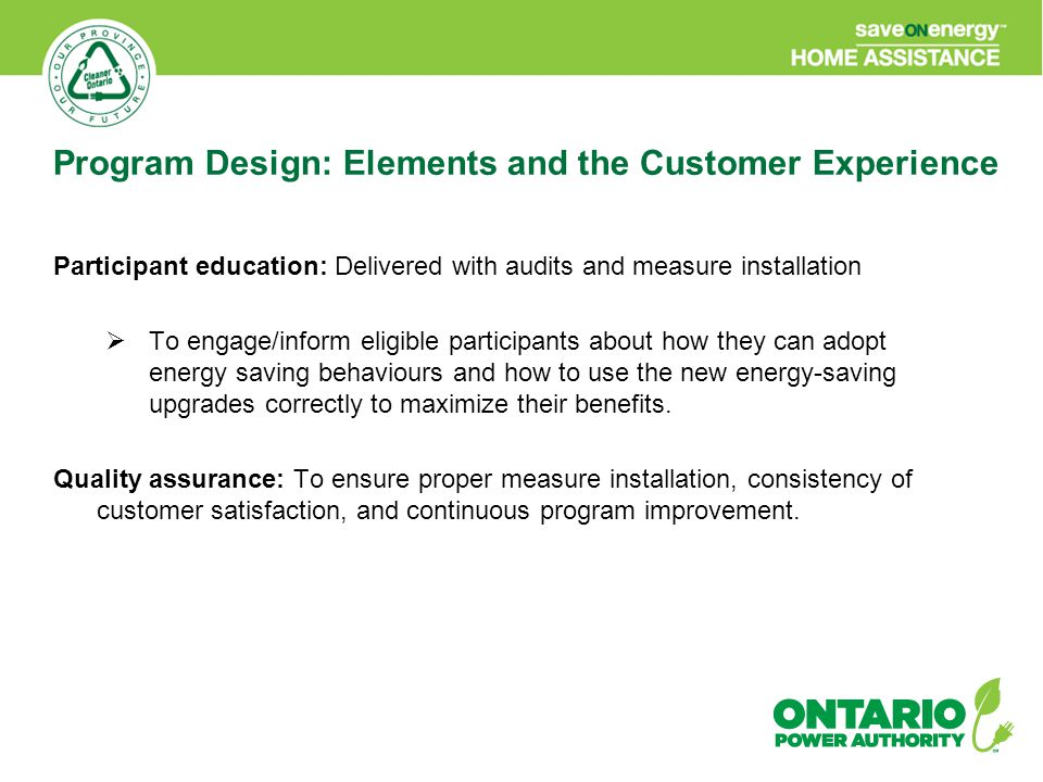 Participant education: Delivered with audits and measure installation  To engage/inform eligible participants about how they can adopt energy saving