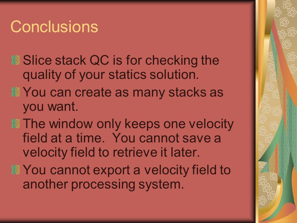 Conclusions Slice stack QC is for checking the quality of your statics solution.