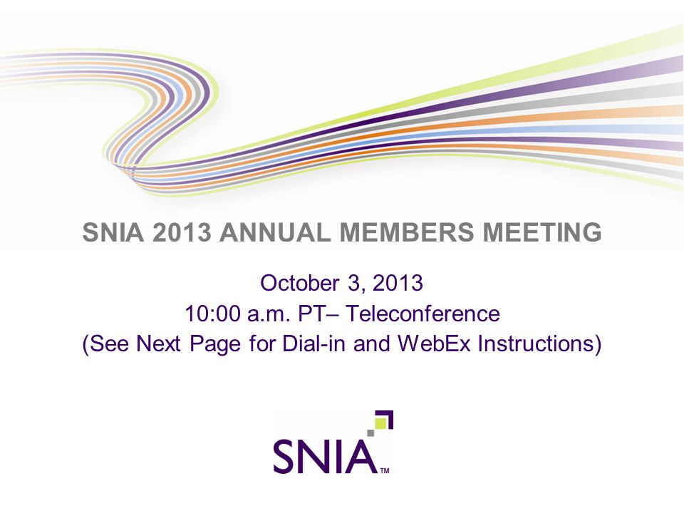 PRESENTATION TITLE GOES HERE SNIA 2013 ANNUAL MEMBERS MEETING October 3, 2013 10:00 a.m.