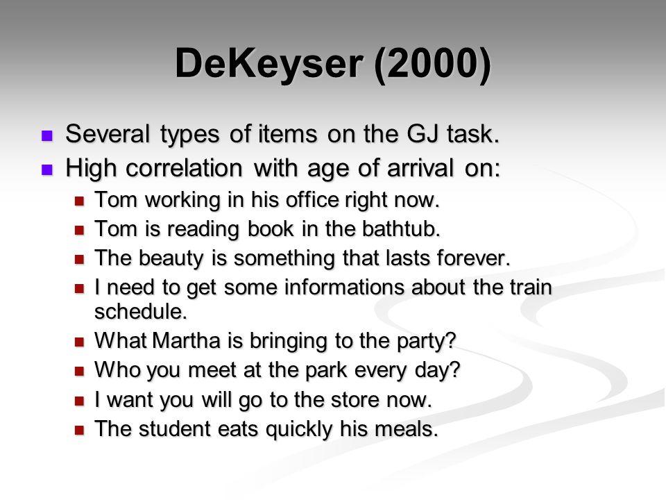 DeKeyser (2000) Several types of items on the GJ task.