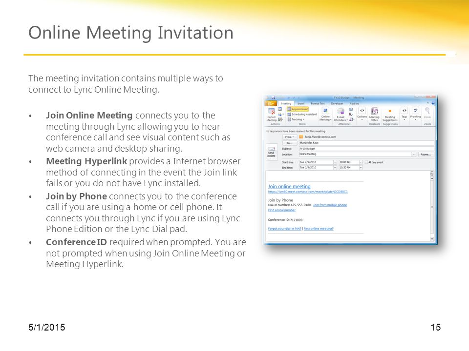 Online Meeting Invitation 5/1/201515 The meeting invitation contains multiple ways to connect to Lync Online Meeting.