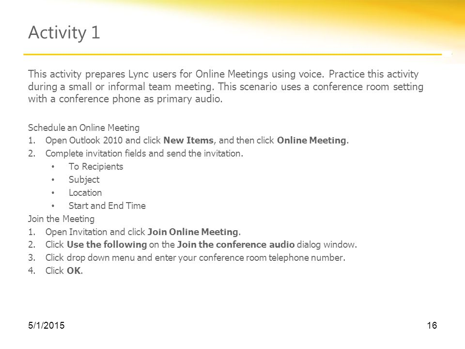 Activity 1 This activity prepares Lync users for Online Meetings using voice.