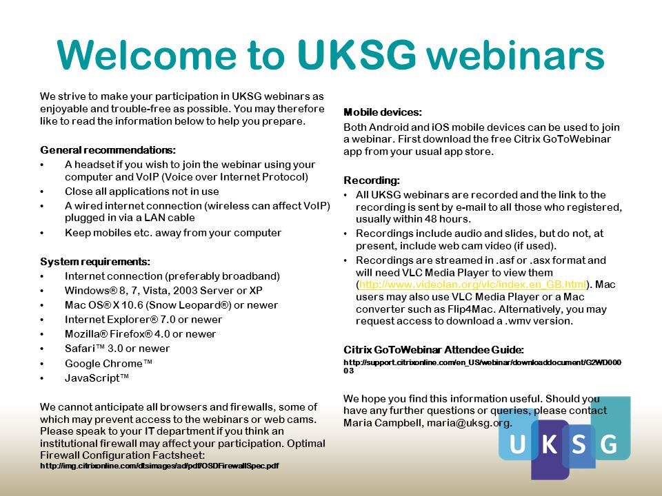 Welcome to UKSG webinars We strive to make your participation in UKSG webinars as enjoyable and trouble-free as possible.