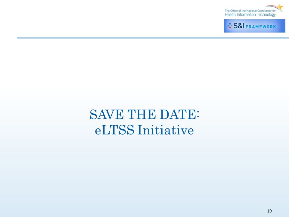 19 SAVE THE DATE: eLTSS Initiative