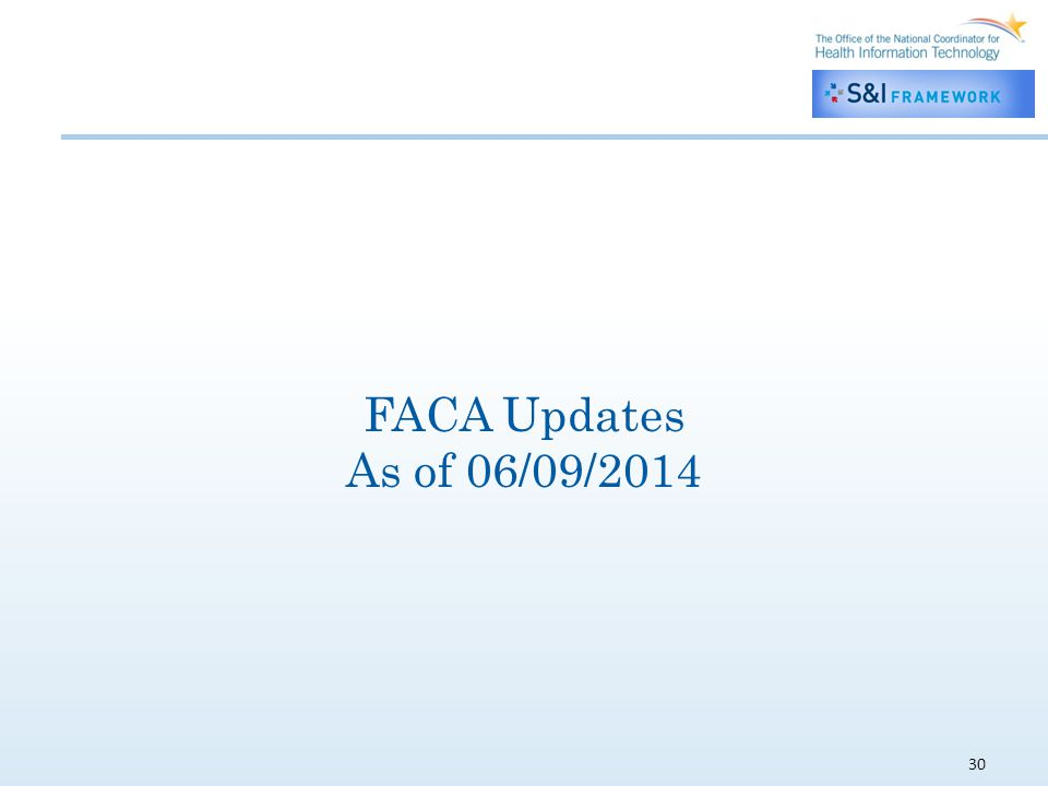 30 FACA Updates As of 06/09/2014
