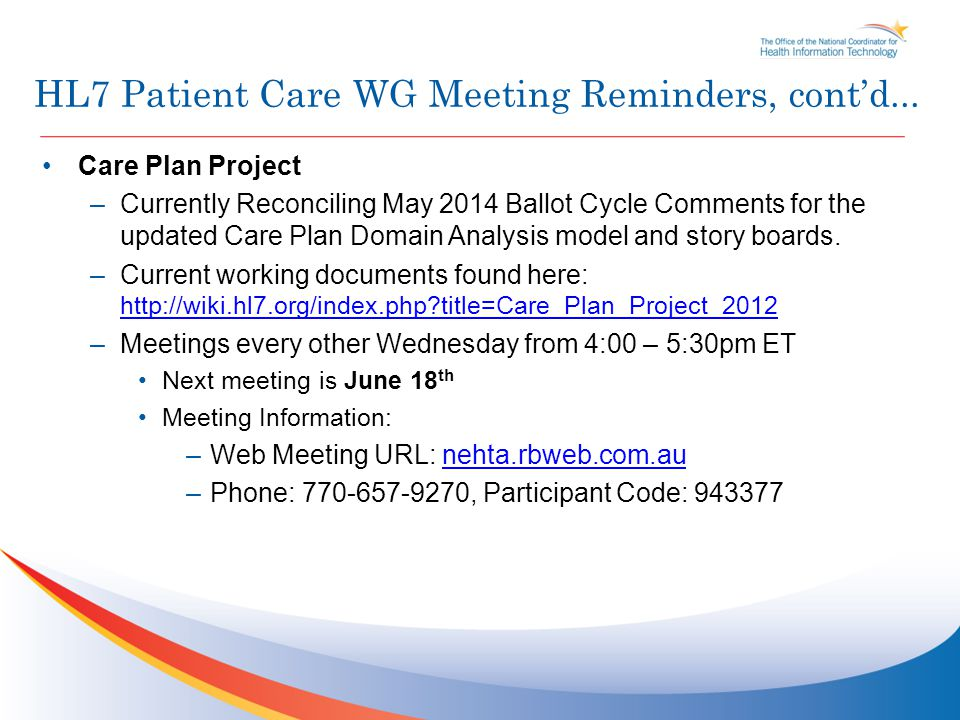 HL7 Patient Care WG Meeting Reminders, cont'd...