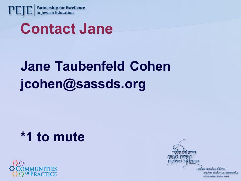Contact Jane Jane Taubenfeld Cohen jcohen@sassds.org *1 to mute