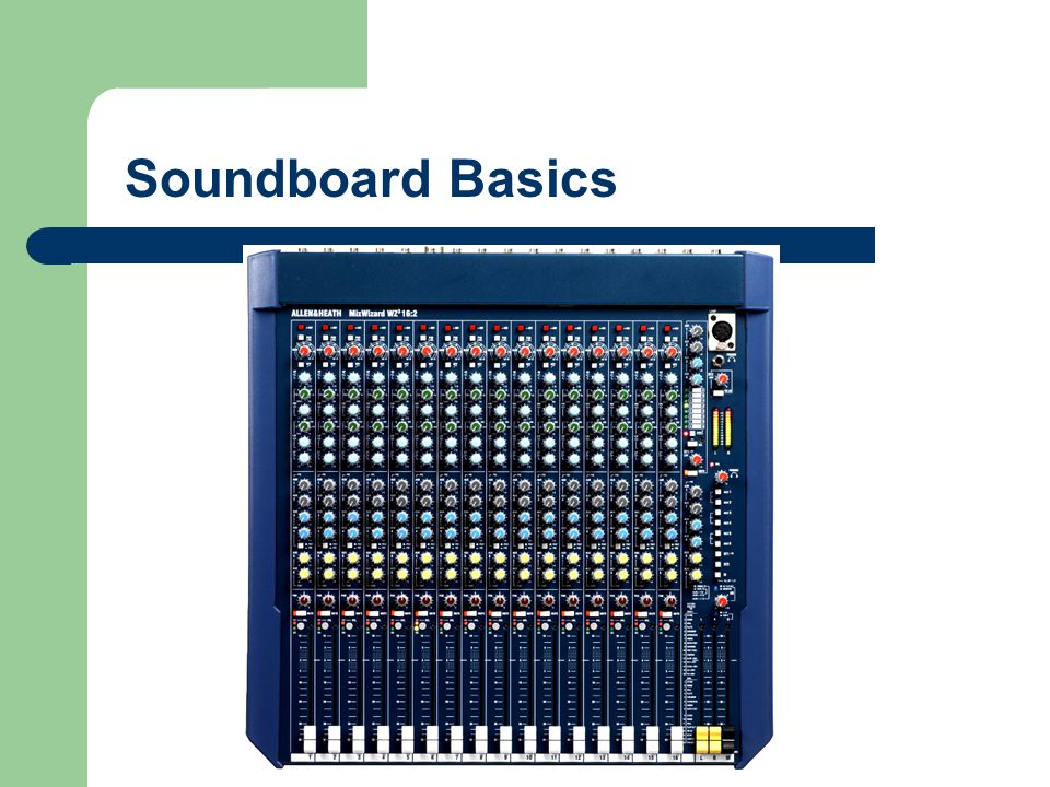 Sound Board Concept The sound board has input that comes in at the top of the board.