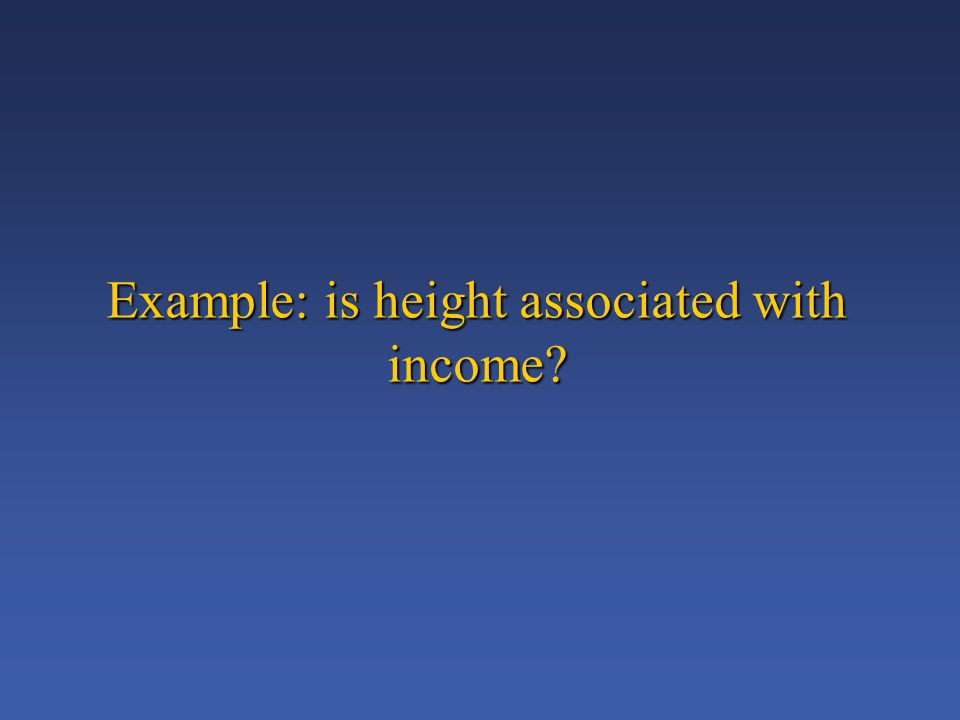 Example: is height associated with income