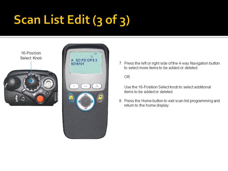 25 Scan List Edit (2 of 3) 6.Press the button directly below SEL or DEL or RCL.