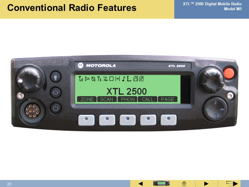 22 XTL™ 2500 Digital Mobile Radio Model M5 ► ◄ ► To select clear transmissions: Notes:  If the selected channel is programmed for secure- only operation, you will be unable to transmit in clear.